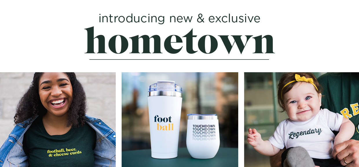 Introducing new and exclusive hometown collection
